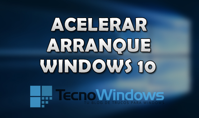 Cómo acelerar el arranque de Windows 10 2