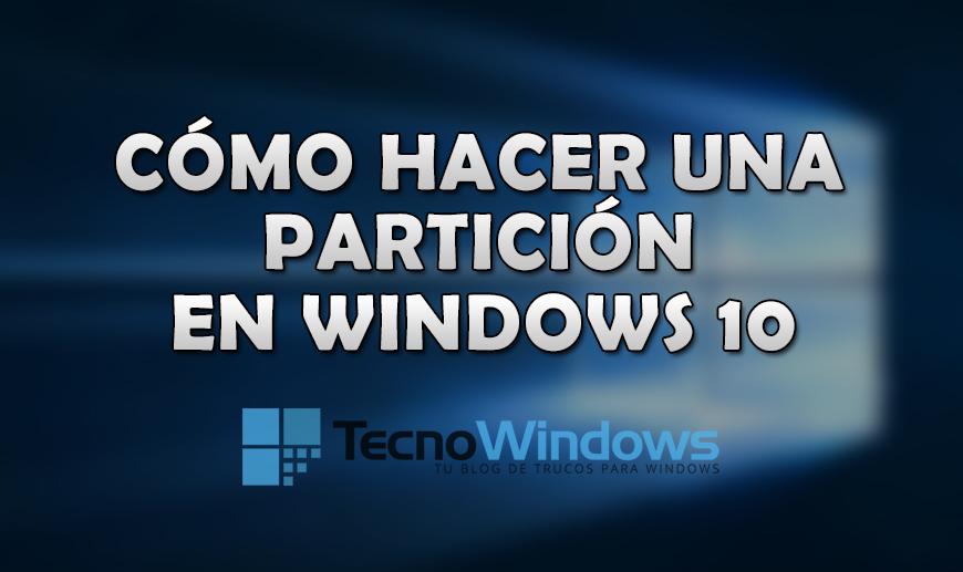 Cómo hacer una partición en Windows 10 1