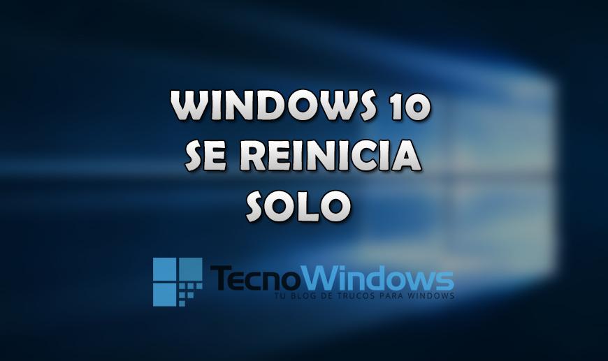 Windows 10 se reinicia solo, ¿cómo solucionarlo? 1