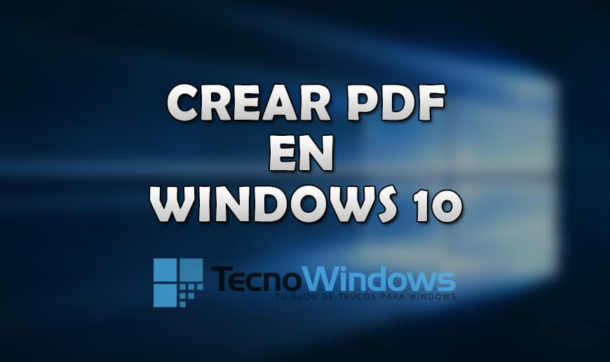 Cómo crear un documento PDF en Windows 10